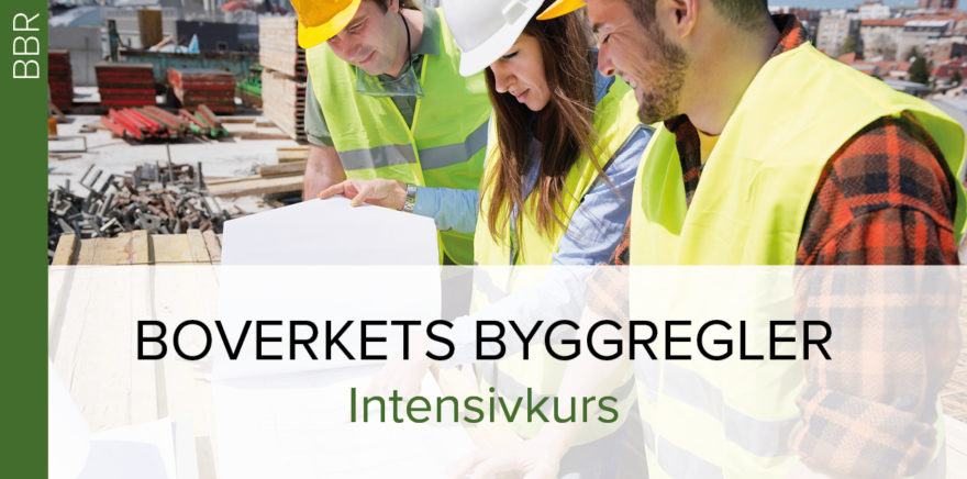 Kurs-annons: Boverkets Byggregler, intensiv